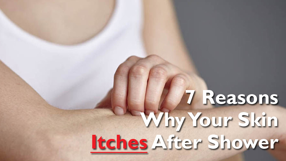 7 Reasons Why Your Skin Itches After A Shower Tallypress